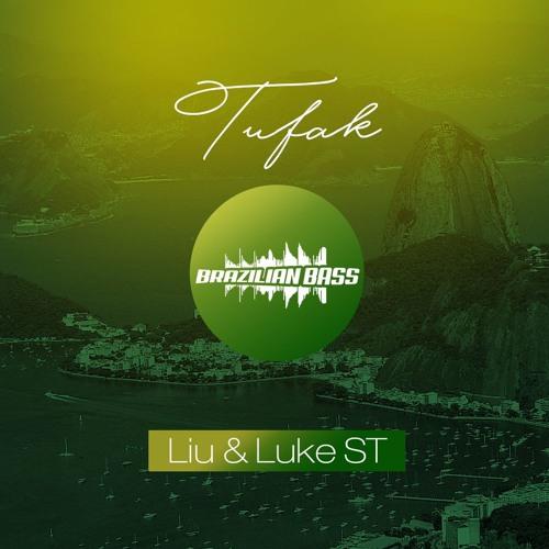 Baixar Liu & Luke ST - Tufak [FREE DOWNLOAD]