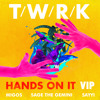 T/W/R/K - Hands On It VIP VIP VIP (feat. Migos, Sage The Gemini & Sayyi)