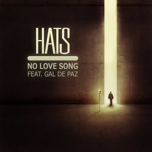 Hats - No Love Song Feat. Gal De Paz