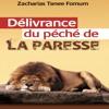 Délivrance du Péché de la Paresse (ZT Fomum)