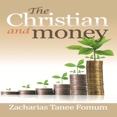 The Christian and Money (ZT Fomum)