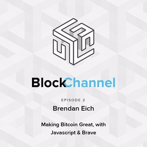 Episode 2: Making Bitcoin Great, with Javascript & Brave