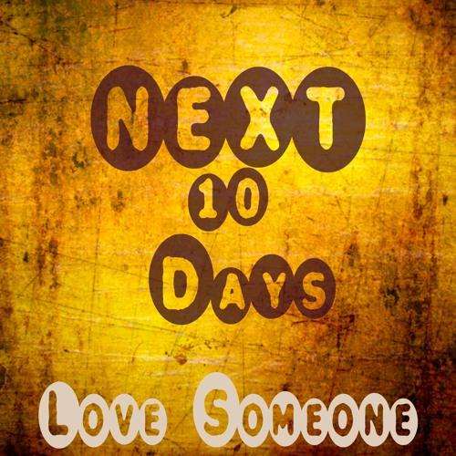 Love Someone-Next 10 Days