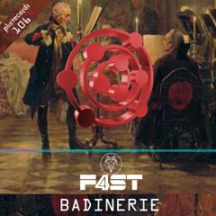 Badinerie - F4ST