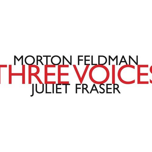 MORTON FELDMAN Three Voices (extracts)