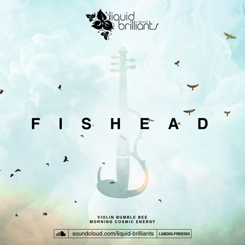 Fishead - Morning Cosmic Energy (original Mix) [FREE DL → click BUY]