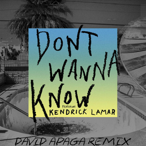 Maroon 5 - Don't Wanna Know (Feat. Kendrick Lamar) (David Apaga Remix)