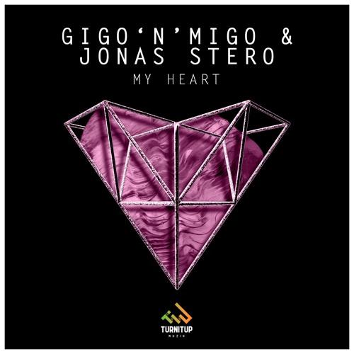 Gigo'n'Migo & Jonas Stero - My Heart (TWSTD Remix)