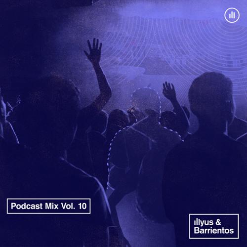 Podcast Mix Vol  10 (OCT '16) by illyus & Barrientos