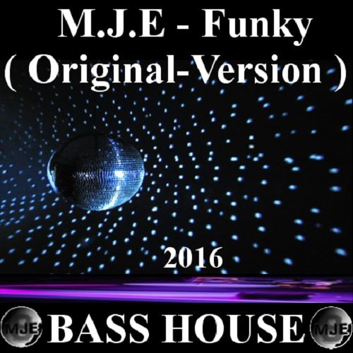 M.J.E - Funky ( Original - Mix 2016)PREVIEW OUT SOON