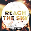 Rock Pop - Reach The Sky (Demo)