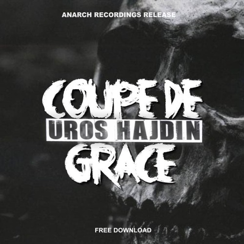Uros Hajdin – Coup De Grace (Original Mix)
