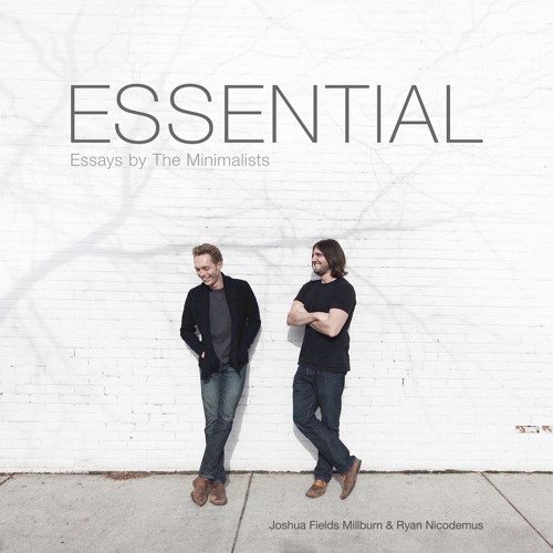 Essential: Essays by The Minimalists (Audiobook)