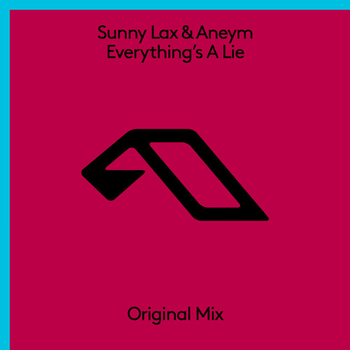 Sunny Lax & Aneym - Everything's A Lie