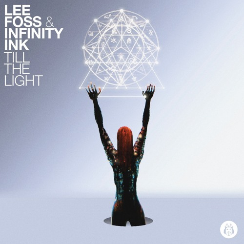 Lee Foss & Infinity Ink - Till The Light