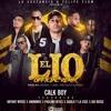 Calk Boy - El Lio Remix ft Bryant Myers x Anonimus x Gigolo x La Exce x Paulino Reyes x Gio Rosse
