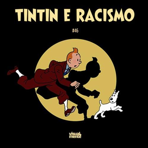 V+M #46 - Tintin e racismo