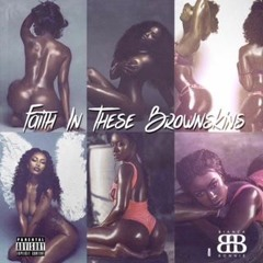 Faith In These Brownskins Bmixxx