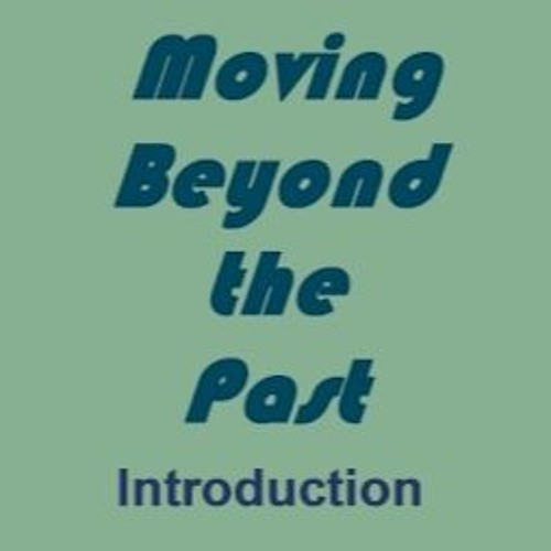 Moving Beyond the Past-Introduction