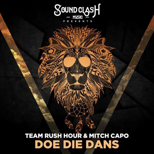 Team Rush Hour & Mitch Capo - Doe Die Dans