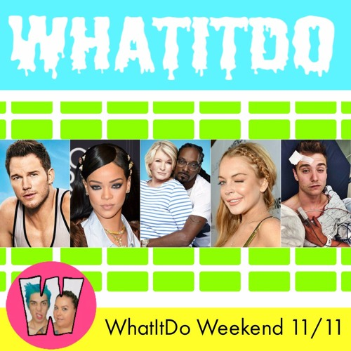 WhatItDo Weekend 11/11