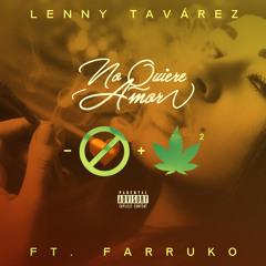 Lenny Tavárez Ft. Farruko - No Quiere Amor