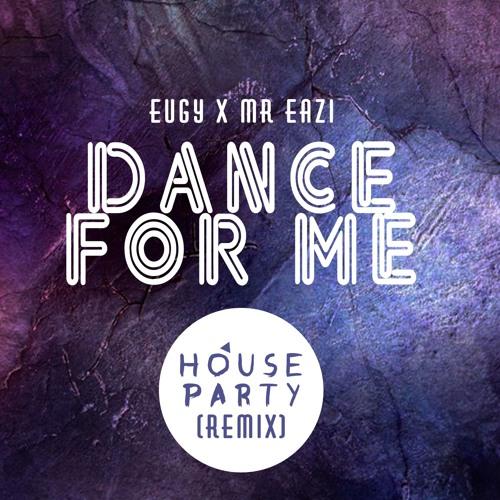 FOR DANCE EAZI EUGY MP3 FT ME MR TÉLÉCHARGER