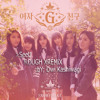 Gfriend - Rough XREMiX (Reff-Intro)(Dwi Kashiwagi Ft. SeeU)