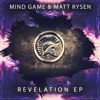 Mind Game & Matt Rysen - Revelation (OUT NOW!)