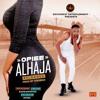 Opiee - Alhaja Reloaded (Prod By YooBigs)