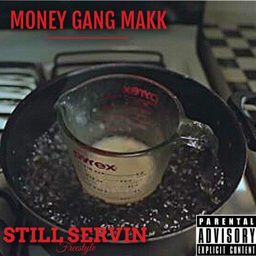STILL SERVIN FREESTYLE