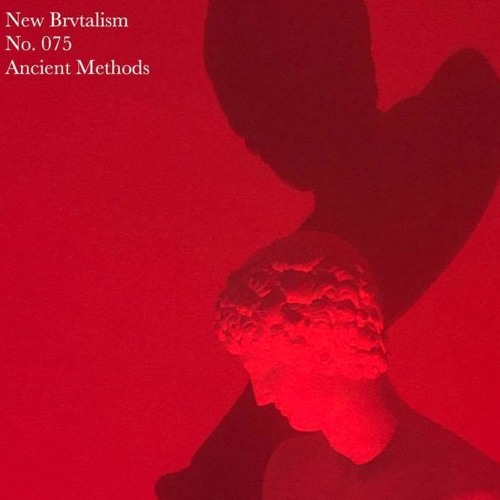 New Brvtalism No. 075 - Ancient Methods