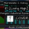 Marshmello & Ookay - ID [Living High] Dangdut Industrial Remix [Cover]