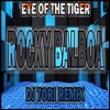 Eye Of The Tiger - Rocky Balboa (Dj ToRi Remix)