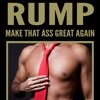 Donald T. Rump: Make That Ass Great Again - Chapter One: Part of the Deal