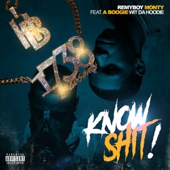 Monty ft. A Boogie - Know Shit