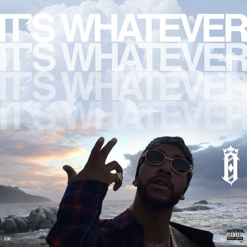 It's Whatever (Prod. G. Ry)