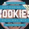 Cookies (Original Mix) [Free Download]