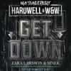 Get down vs Never forget You (Hardwell Mashup) Van Sunderbeat Edit !! DOWNLOAD !!