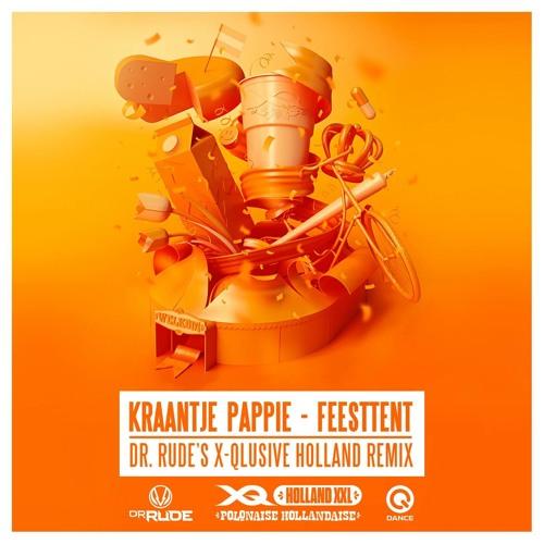 Kraantje Pappie - Feesttent (Dr. Rude's XQ Holland XXL Remix)