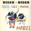 Mabel - Disco Disco (C&V Remix Extended)Free Download