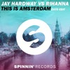 Jay Hardway vs. Rihanna - This Is Amsterdam (Zato Edit) [FREE DOWNLOAD]