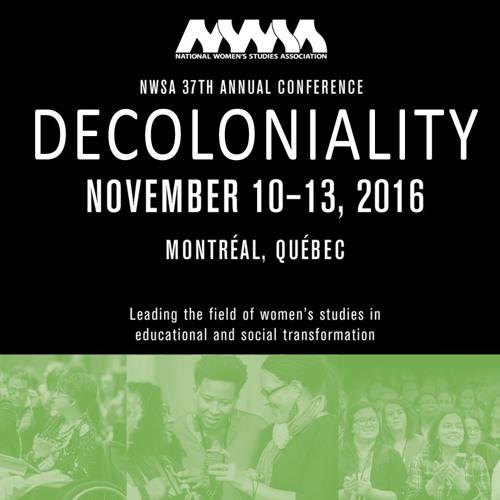 2016 NWSA Friday Plenary: Decolonizing Institutions