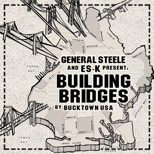 General Steele & Es-K Present Building Bridges