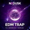 EDM Trap For Serum + Massive