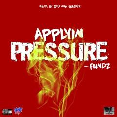 Fundz - Applyin Pressure prod. by SoloOnaTrackkk
