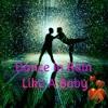 Dance in Rain - Like A Baby (•ิ_•ิ)