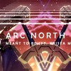 Arc North Meant To Be Ft Krista Marina Mp3