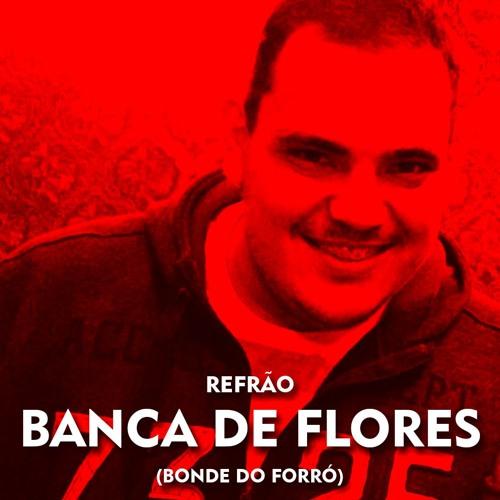 Banca de Flores -  Refrão / ões do Forró  Lucas Silveira