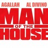 Man Of The House Ft. Al Divino